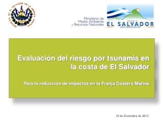 Evaluaci�n del riesgo por tsunamis en la costa de El Salvador