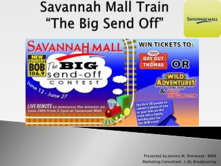 "Savannah Mall Train ""The Big Send Off"""