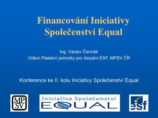 Financov�n� Iniciativy Spole?enstv� Equal