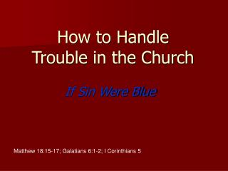 How to Handle Trouble in the Church