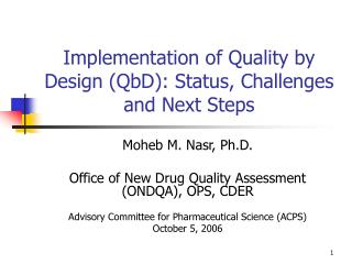 Implementation of Quality by Design QbD: Status, Challenges and Next Steps
