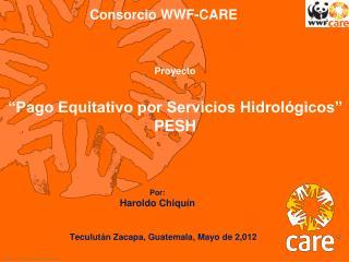"""Proyecto  """"Pago Equitativo por Servicios Hidrológicos""""  PESH"""
