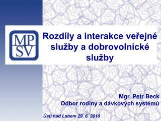 Rozdíly a interakce veřejné služby a dobrovolnické služby Mgr. Petr Beck