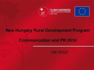 New Hungary Rural Development Program Communication and PR 2010