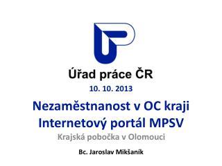 10. 10. 2013  Nezaměstnanost v OC kraji Internetový portál MPSV
