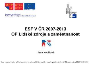 ESF V ČR 2007-2013 OP Lidské zdroje a zaměstnanost