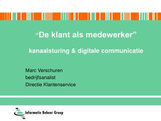 """"""" De klant als medewerker"""" kanaalsturing & digitale communicatie"""