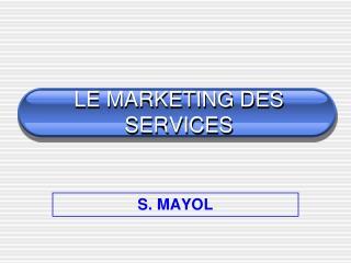 LE MARKETING DES SERVICES