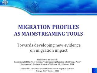 MIGRATION PROFILES  AS MAINSTREAMING TOOLS