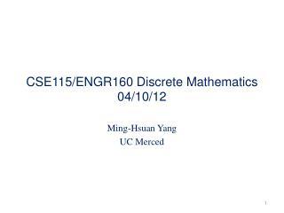 CSE115/ENGR160 Discrete Mathematics 04/10/12