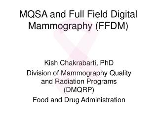 MQSA and Full Field Digital Mammography (FFDM)