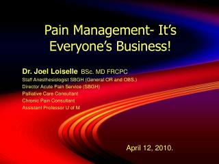 Pain Management- It�s Everyone�s Business!