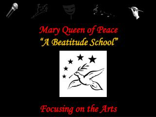 "Mary Queen of Peace ""A Beatitude School"" Focusing on the Arts"