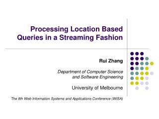 Processing Location Based Queries in a Streaming Fashion