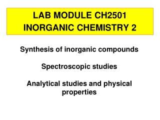 LAB MODULE CH2501 INORGANIC CHEMISTRY 2
