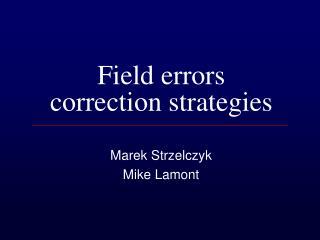 Field errors correction strategies