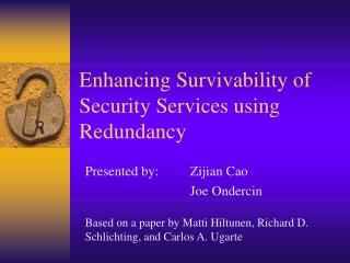 Enhancing Survivability of Security Services using Redundancy