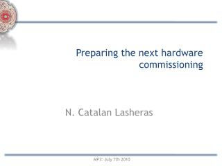 Preparing the next hardware commissioning