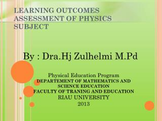 LEARNING OUTCOMES ASSESSMENT  OF PHYSICS  SUBJECT