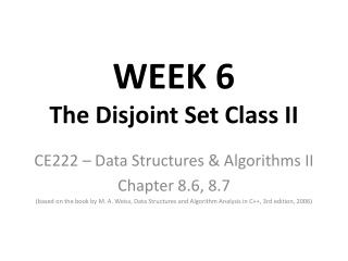WEEK 6 The Disjoint Set Class II