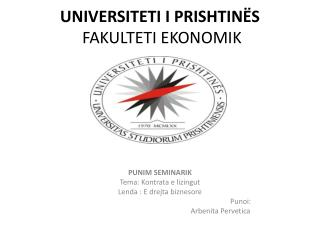 UNIVERSITETI I PRISHTIN�S  FAKULTETI EKONOMIK