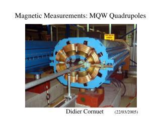 Magnetic Measurements: MQW Quadrupoles