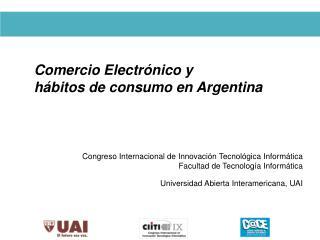 Comercio Electrónico y  hábitos de consumo en Argentina