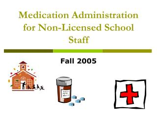 Medication Administration for Non-Licensed School Staff