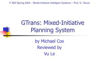 GTrans: Mixed-Initiative Planning System