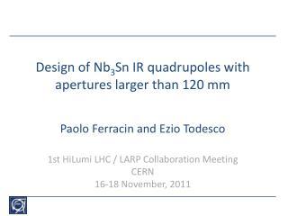 Design of Nb 3 Sn IR quadrupoles with apertures larger than 120 mm