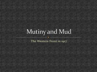 Mutiny and Mud