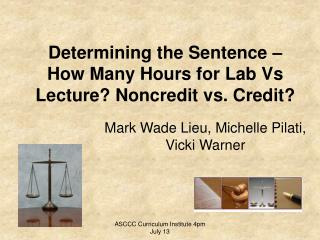 Determining the Sentence – How Many Hours for Lab Vs Lecture? Noncredit vs. Credit?