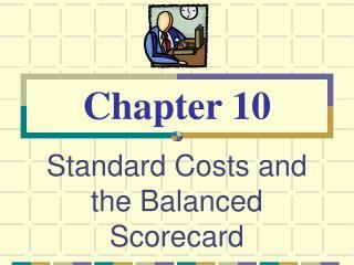 Standard Costs and the Balanced Scorecard