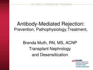 Antibody-Mediated Rejection: Prevention, Pathophysiology,Treatment,