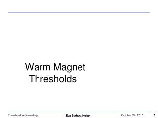 Warm Magnet Thresholds