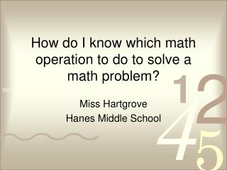 How do I know which math operation to do to solve a math problem?