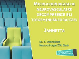 Microchirurgische neurovasculaire decompressie bij trigeminusneuralgie :     Jannetta