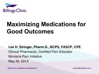 Maximizing Medications for Good Outcomes