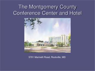 The Montgomery County  Conference Center and Hotel