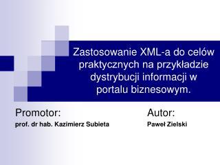 Promotor:Autor: p rof. dr hab.  Kazimierz Subieta Paweł Zielski