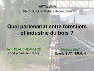Quel partenariat entre forestiers et industrie du bois ?