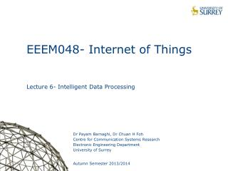 EEEM048- Internet of Things Lecture 6- Intelligent Data Processing