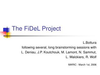 The FiDeL Project