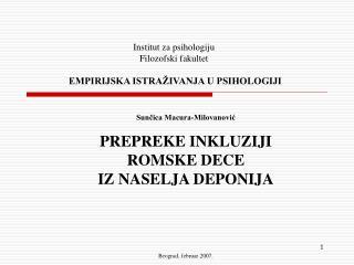 Institut za psihologiju  F ilo z of s k i fakultet EMPIRIJSKA ISTRAŽIVANJA U PSIHOLOGIJI