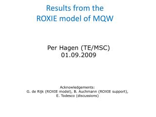Results from t he  ROXIE model of MQW