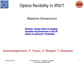 Optics flexibility in  IR3/7