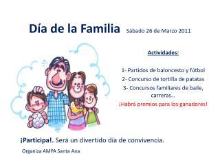 Día de la Familia   Sábado 26 de Marzo 2011