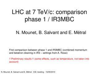 LHC at 7 TeV/c: comparison phase 1 / IR3MBC