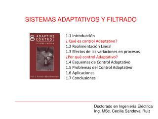 1.1 Introducción ¿ Qué es control Adaptativo? 1.2 Realimentación Lineal