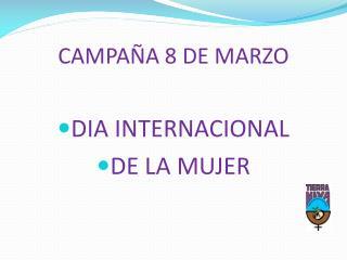 CAMPAÑA 8 DE MARZO